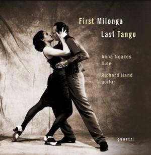 FIRST MILONGA, LAST TANGO - Anna Noakes, flute and Richard Hand, guitar-Guitar Music