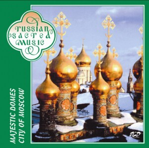 Majestic Domes City of Moscow - Male Choir of the Valaam Singing Culture Institute - I. Ushakov, conductor-Choir-Sacred Music