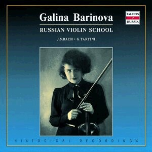Galina Barinova, violin -  Sonatas for Violin and Keyboard - S. Richter, piano - L. Royzman, organ - J. S. Bach - G. Tartini-Violin, Piano and Organ-Russian Violin School