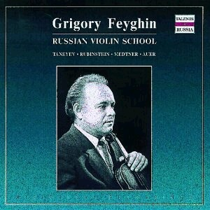 Grigory Feygin, violin -  Violin Recital: Taneyev - Rubinstein - Medtner - Auer-Piano and Violin-Russian Violin School