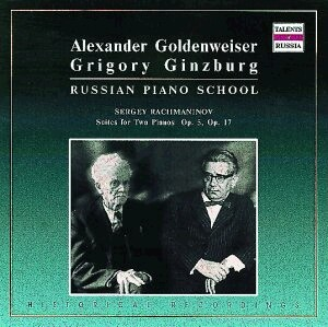 Alexander Goldenweiser - Gregory Ginzburg:  Rachmaninov - Suites for Two Pianos-Piano-Russian Piano School