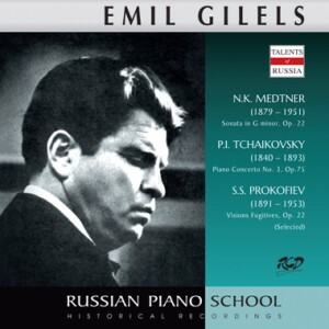 Emil Gilels, piano: Medtner -  Sonata, Op. 22 / Tchaikovsky -  Piano Concerto No. 3, Op.75 / Prokofiev  - Visions Fugitives, Op. 22 (Selected)-Piano and Orchestra-Piano Concerto