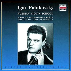 Igor Politkovsky, violin:  Taneyev - Rubinstein:  Violin Sonatas - E. Epstein, piano - I.Kollegorskaya, piano - T.Merkoulova, piano-Piano and Violin-Russian Violin School