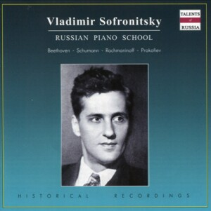 Vladimir Sofronitsky, piano: Beethoven: Appassionata - Schumann: Carnaval, Op. 9.  - Rachmaninov: Three Etudes-Tableaux - Prokofiev: From Ten Pieces, Op. 12-Piano-Russe école de pianist