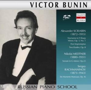 Victor Bunin - Piano Works by Scriabin: Nocturne, Op. 5, No. 1, Five Impromptus, Two Etudes, Op. 8 / Medtner: Sonate, Op. 22 / Rachmaninov: Six Moments Musicaux, Op. 16-Piano-Instrumental