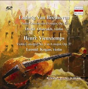 L.van Beethoven: Violin Concerto in D major, Op. 61- David  Oistrakh, violin / H. Vieuxtemps: Violin Concerto No. 5 in A major, Op. 37 - Leonid Kogan, violin-Violin and Orchestra-Violin Concerto