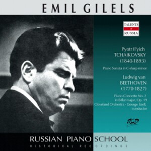 Emil Gilels, piano: Beethoven - Piano Concerto No. 2, Op. 19 / Tchaikovsky - Piano Sonata in C-sharp minor-Piano and Orchestra-Piano Concerto