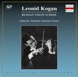 Leonid Kogan, violin:  Tchaikovsky / Sarasate / Saint-Saëns / Wieniawski-Violin and Orchestra-Violin Concerto