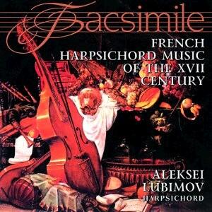 French Harpsichord Music of the 17th century - L. Couperin, Jean Henri D'Anglebert -Facsimile