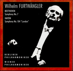 "Wilhelm Furtwängler: Beethoven - Symphony No. 7, Haydn - Symphony No. 104 ""London"" - Berliner Philharmoniker - Wiener Philharmoniker - W. Furtwängler,conductor-Orchestra-Orchestral Works"