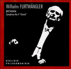"Wilhelm Furtwängler - Beethoven: Symphony No. 9 in D minor ""Choral"", Op. 125 -Voice, Choir and Orchestra-Orchestral Works"