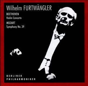 Wilhelm Furtwängler - Beethoven: Violin Concerto, Op. 61 / Mozart: Symphony No. 39-Orchestra-Furtwangler