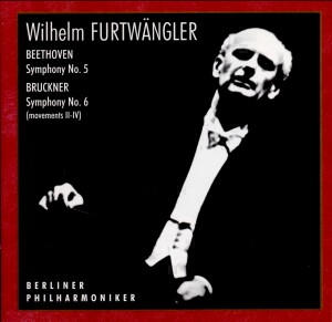 Wilhelm Furtwängler - Beethoven: Symphony No. 5, Op. 67/ Bruckner: Symphony No. 6, A105 -Orchestra-Furtwangler