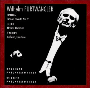 Wilhelm Furtwängler: Brahms - Piano Concerto No. 2 / Gluck - Alceste, Overture: E. Fischer, piano -Berliner Philharmoniker - Wiener Philharmoniker - W. Furtwängler, conductor-Piano and Orchestra-Piano Concerto