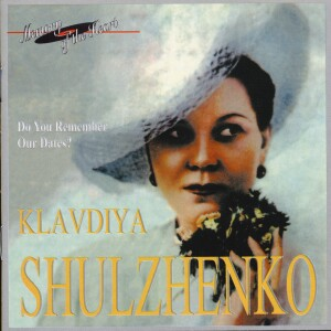 Klavdiya Shulzhenko: Do You Remember Our Dates? -Memory of the Heart