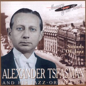 Alexander Tsfasmann and His Jazz Orchestra: Sounds of Jazz-Memory of the Heart
