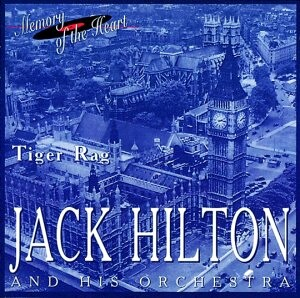 Jack Hilton and His Orchestra: Tiger Rag, Broadway Melody, Limehouse Blues, etc...-Memory of the Heart