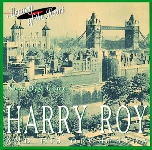 Harry Roy and His Orchestra: New Day Come, Sentimental Gentleman from Georgia, etc...-Memory of the Heart