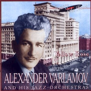 Alexander Varlamov and His Jazz Orchestra: Yellow Rose,  Happy Hour, etc...-Memory of the Heart