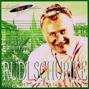 Rudi Schurike and His Famous Trio: Tonight I am Free, J. Vejvoda, Richter - Rosamunde, etc...-Memory of the Heart