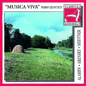 Alabiev, Arensky, Medtner: Piano Quintets.-Chamber Ensemble-Classical Assembly