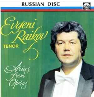 Evgeni Raikov, tenor - Arias from Operas-Voices and Orchestra-Opera & Vocal Collection