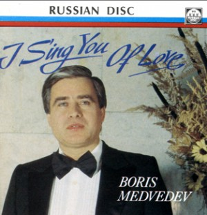 Boris Medvedev, baritone -I Sing You Of  Love -Vocal and Piano-Vocal Collection