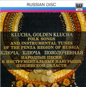 KLYUCHA, Golden KLYUCHA - Folk Songs and Instrumental Tunes of the Penza region of Russia-Russian Folk Music
