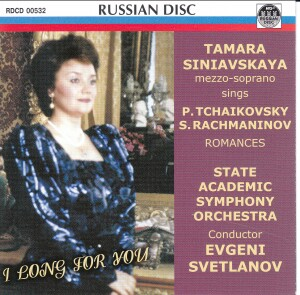 I LONG FOR YOU - Tamara Siniavskaya, mezzo-soprano-Russischen Romanzen