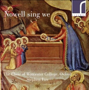 Nowell sing we - Contemporary Carols, Volume 2 - Stephen Farr - Choir of Worcester College, Oxford-Choral and Organ-Christmas Music