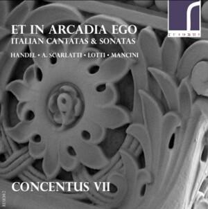 Et in Arcadia ego - Italian Cantatas and Sonatas - Concentus VII-Voice and Ensemble-Baroque