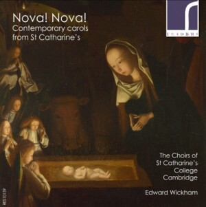 Nova! Nova! - Contemporary Carols from St Catharine's - The Choirs of St Catharine's College, Cambridge - Edward Wickham-Choir-Christmas Music