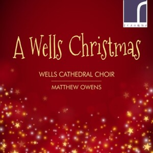 A Wells Christmas - Wells Cathedral Choir - Matthew Owens-Choral and Organ-Christmas Music