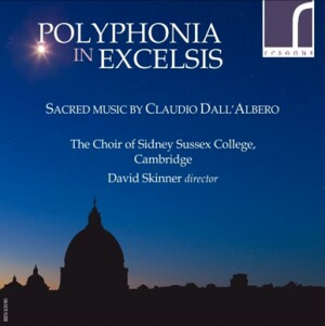 Polyphonia in Excelsis - Sacred Music by Claudio Dall'Albero - Stephen Farr - David Skinner - The Choir of Sidney Sussex College, Cambridge-Choir-Sacred Music