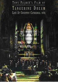 Tony Palmer's Film of Tangerine Dream: Live at Conventry Cathedral 1975-Electronic