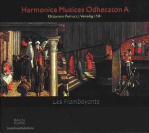 Harmonice Musices Odhecaton A - Ottaviano Petrucci, Venedig 1501 - Les Flamboyants-Lute
