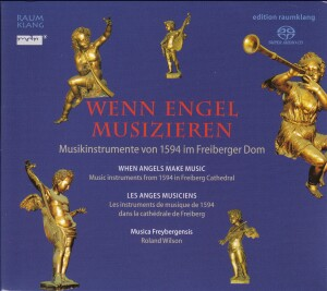 When Angels Make Music - Music instruments from 1594 in Freiberg Cathedral-Chamber Ensemble