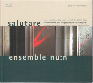 Salutare - Improvisation on liturgical Medieval Music-Voices