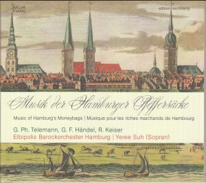 Telemann. Handel. Keiser - Music Of Hamburg's Moneybags-Orchestra