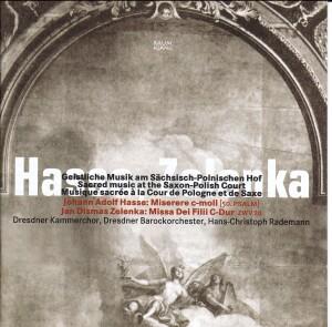 Hasse,  Zelenka - Sacred Music at the Saxon-Polish Court Dresden Chamber Choir / Hans Rademann-Choir-Sacred Music