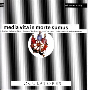 MEDIA VITA IN MORTE SUMUS A Game of Death and the Life to Come. Mediaeval music about death in the 10th to 15th centuries. -Ensemble-Medieval Period