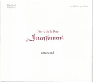 De La Rue - Incessament mon povre cueur lamente-Ensemble-Sacred Music