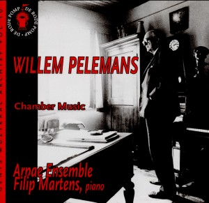 Willem Pelemans, Chamber Music - Arpae Ensemble - Filip Mertens, piano-Chamber Music