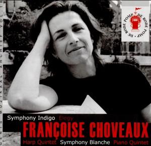Françoise Choveaux - Symphony Indigo, Elegy - Harp Quintet, Symphomy Blanche, Piano Quintet-String instruments