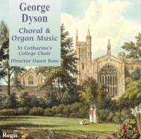 George Dyson - Church and Organ music / Choir of St Catharine's.-Organ Collection