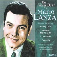The Very Best of Mario Lanza - 22 hits, including and all his hits from The Great Caruso, The Student Prince-Opera-Vocal and Opera Collection