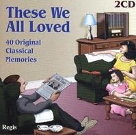These We All Loved - 40 Classical Memories-Favourite Collection