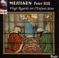 Vingt Regards sur l'Enfant-Jésus / Peter Hill.-Piano-Sacred Music