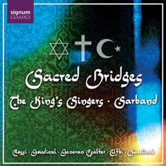 Sacred Bridges - Christian, Jewish and Muslim Psalms, The King's Singers with Sarband -Voices and Orchestra