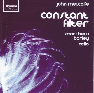 Constant Filter - Works by John Metcalfe, Matthew Barley, cello-Cello Collection